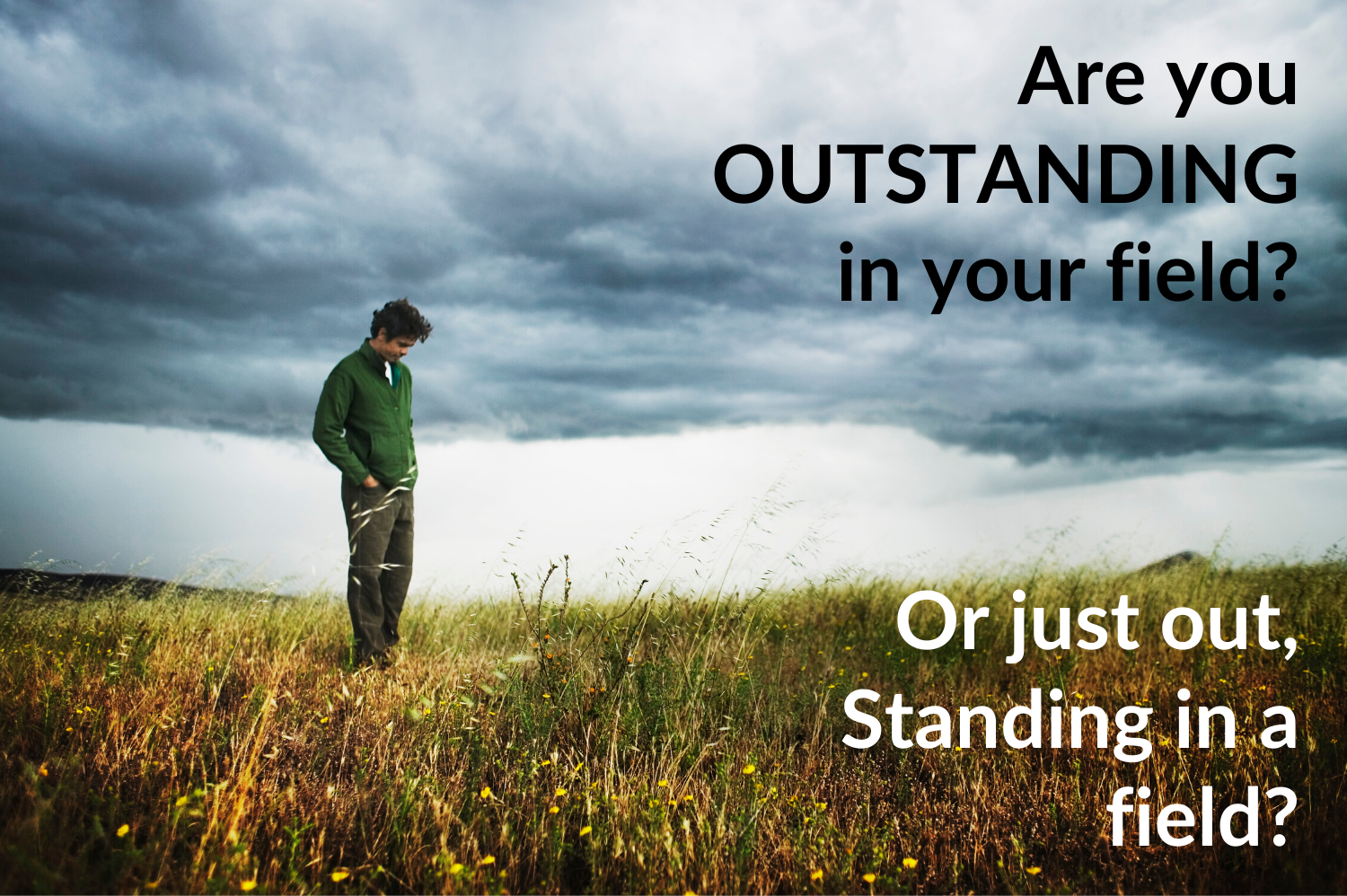 Are you Out Standing or OUTSTANDING?